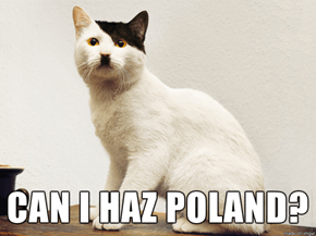 Can I haz Poland?
