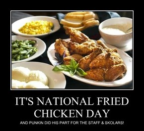 IT'S NATIONAL FRIED CHICKEN DAY