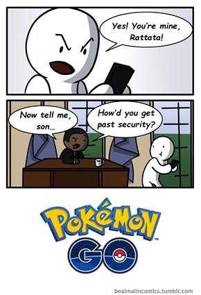 Pokemon GO Will Take You Places, Man