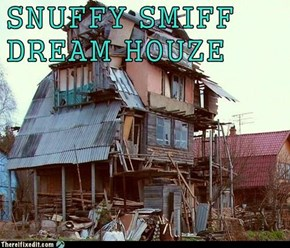 SNUFFY SMIFF   DREAM HOUZE