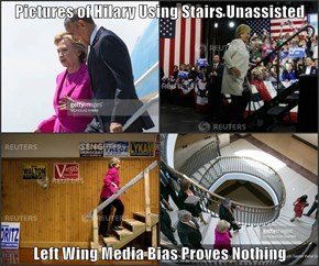Pictures of Hilary Using Stairs Unassisted   Left Wing Media Bias Proves Nothing