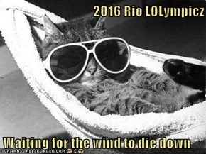 2016 Rio LOLympicz  Waiting for the wind to die down