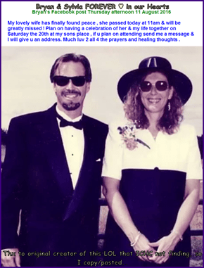Bryan & Sylvia FOREVER ♥ in our Hearts   Thx to original creator of this LOL that ICHC not finding, so I copy/pasted..