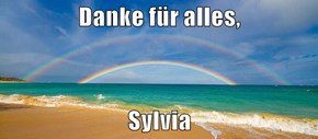 Danke für alles,  Sylvia