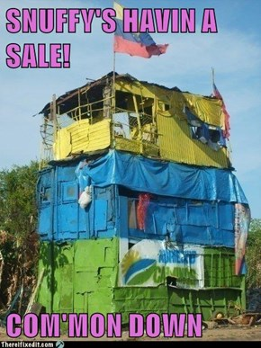 SNUFFY'S HAVIN A SALE!  COM'MON DOWN