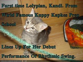 Furst time Lolypian, Kandi. From Wirld Famous Kuppy Kapkes Prep School  Lines Up For Her Debut Performance Of Rhythmic Swing.