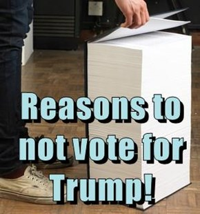 Reasons to not vote for Trump!