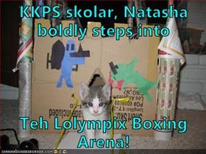 KKPS skolar, Natasha boldly steps into  Teh Lolympix Boxing Arena!