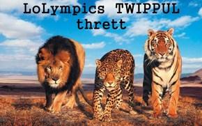 LoLympics  TWIPPUL  thrett