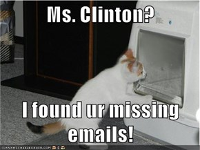 Ms. Clinton?  I found ur missing emails!