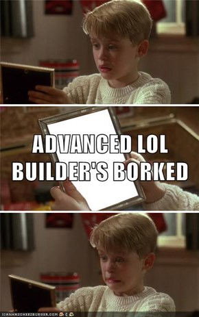 ADVANCED LOL BUILDER'S BORKED