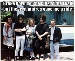 Broke down on the side of the road but these vampires gave me a ride