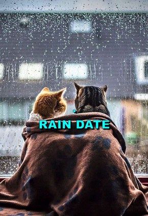 .                                                          RAIN DATE