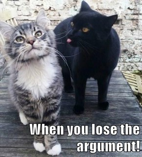 When you lose the argument!