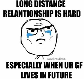 When the Distance Is Too Much