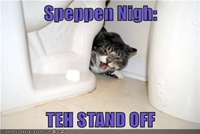 Speppen Nigh:   TEH STAND OFF