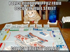 POLICE REMOOV HIPPIEZ FRUM OCCUPYIN WALL STREET  COLLECT ELEBENTY DOLLARS