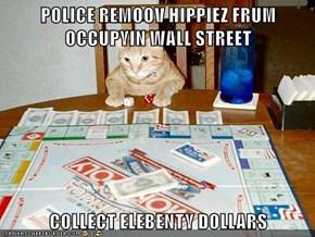 POLICE REMOOV HIPPIEZ FRUM OCCUPYIN WALL STREET  COLLECT ELEBENTY DOLLARS