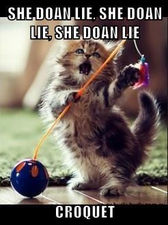 SHE DOAN LIE, SHE DOAN LIE, SHE DOAN LIE  CROQUET