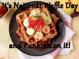 It's National Waffle Day   and Punkin's on it!