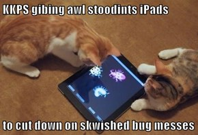 KKPS gibing awl stoodints iPads  to cut down on skwished bug messes