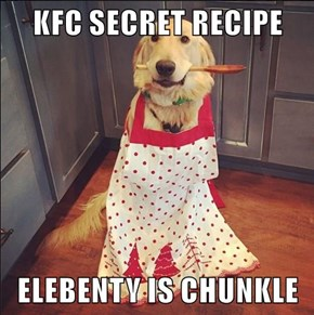 KFC SECRET RECIPE  ELEBENTY IS CHUNKLE