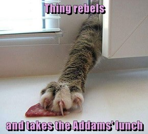 Thing rebels  and takes the Addams' lunch