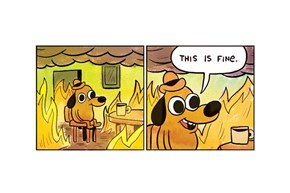 "2016 Is Going So Poorly That We Broke The ""This Is Fine"" Dog Meme"