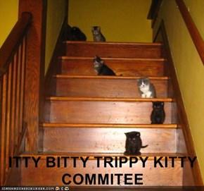 ITTY BITTY TRIPPY KITTY COMMITEE