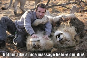 Unless you're the massager (AND din-din)