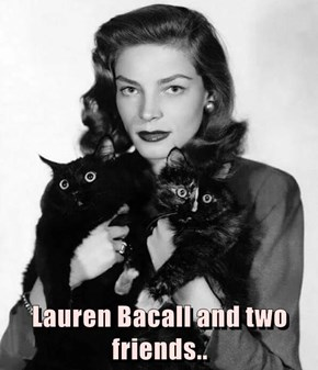 Lauren Bacall and two friends..