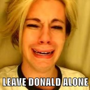 LEAVE DONALD ALONE