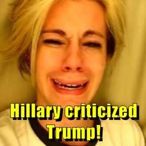 Hillary criticized Trump!