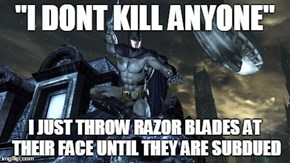 Batman Logic Be Like