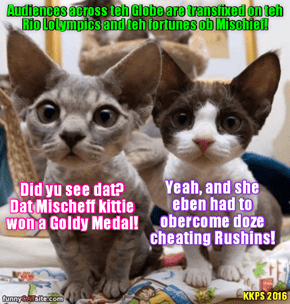 "All across teh Wurld, citizen kitties hab taken to der hearts teh valiant yung Mischeff and her ""Sacred Mission"" for teh Honor ob her Families to win a LoLympic Gold Medal!"