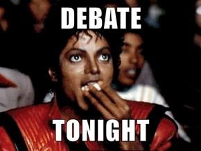DEBATE  TONIGHT