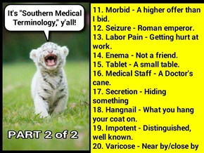 "It's ""Southern Medical Terminology,"" y'all! (#2 of 2) (recaption: http://tinyurl.com/z8hx4ue"