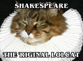 Shakespeare, the original lolcat