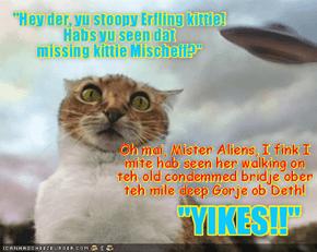 Wiff teh Plutonians joining in teh serch for dat Mischeffs, miiyuns ob der Flying Saucers blanket teh Erf!