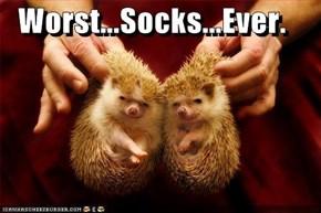 Worst...Socks...Ever.