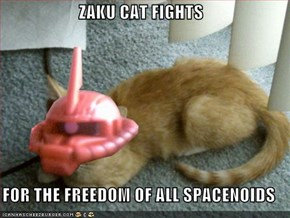 ZAKU CAT FIGHTS  FOR THE FREEDOM OF ALL SPACENOIDS