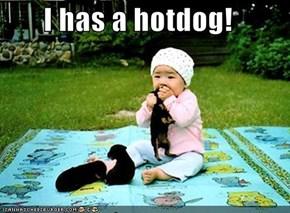 I has a hotdog!