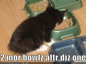 2 mor bowlz aftr diz one