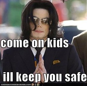 come on kids  ill keep you safe