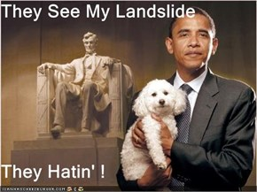 They See My Landslide  They Hatin' !