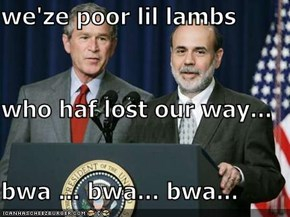 we'ze poor lil lambs who haf lost our way... bwa ... bwa... bwa...