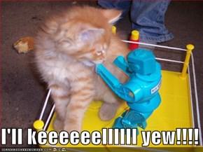 I'll keeeeeellllll yew!!!!