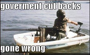 goverment cut backs  gone wrong