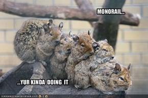 MONORAIL...