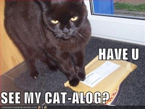 HAVE U SEE MY CAT-ALOG?